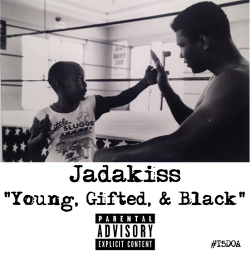 Music: Jadakiss – Young, Gifted & Black (Freestyle)