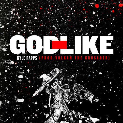 Music: Kyle Rapps – God-Like (Prod. Vulkan the Krusader)