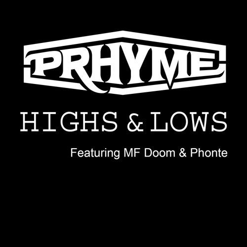 Music: PRhyme f. MF Doom & Phonte – Highs And Lows