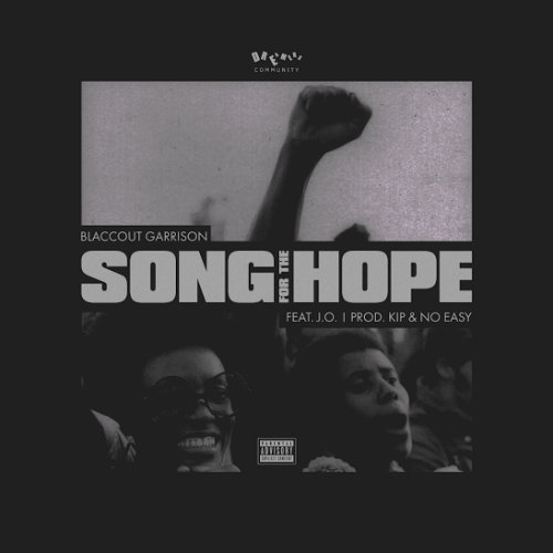 Music: BlaccOut Garrison f. J.O. – Song For The Hope