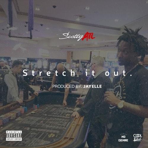 Music: Scotty ATL – Stretch It Out (Prod. Jayelle)