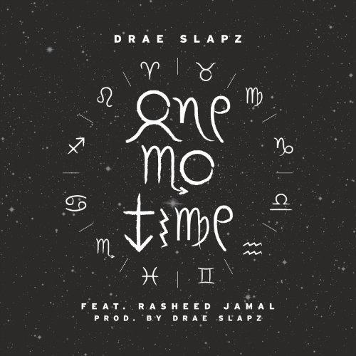 Music: Drae Slapz f. Rasheed Jamal – One Mo Time