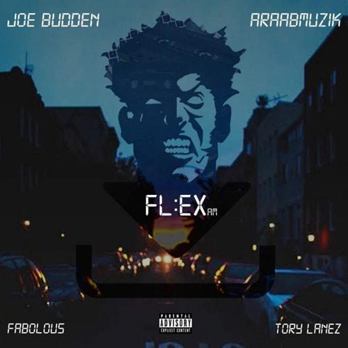 Music: Joe Budden & araabMUZIK f. Fabolous & Tory Lanez – Flex