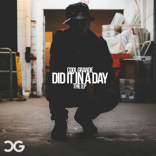 Stream: CooL Grande – Did It In A Day EP