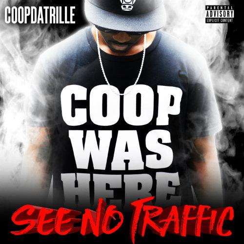 Music: CoopDaTrille – See No Traffic (Prod. Big Bruno x Tony Feel Good)