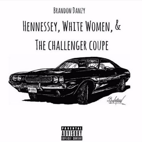 Stream: Brandon Danzy – Hennessey, White Women & The Challenger Coupe
