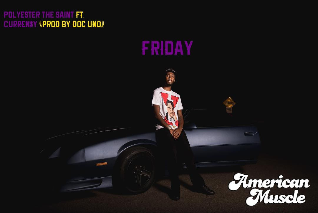 Music: Polyester the Saint f. Curren$y – Friday