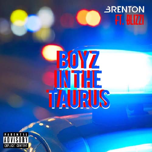 Music: Brenton f. Blizzi – Boyz in the Taurus