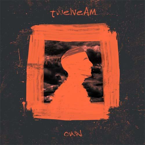 Premiere: twelveAM – Own EP