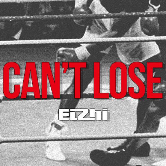 elzhi-cant-lose