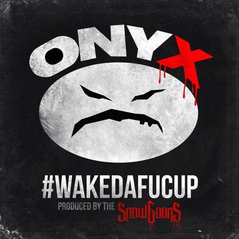 onyx-wakedafucup