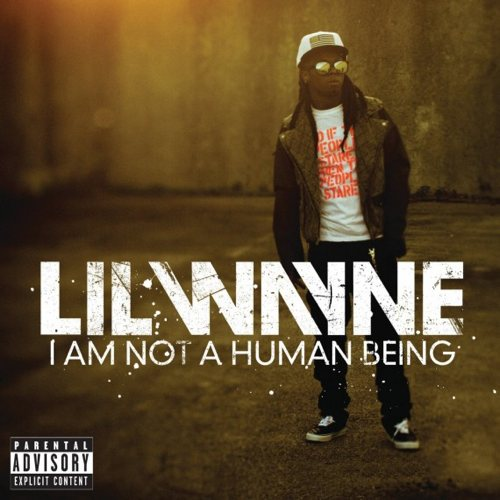 Lil_Wayne-I_Am_Not_A_Human_Being