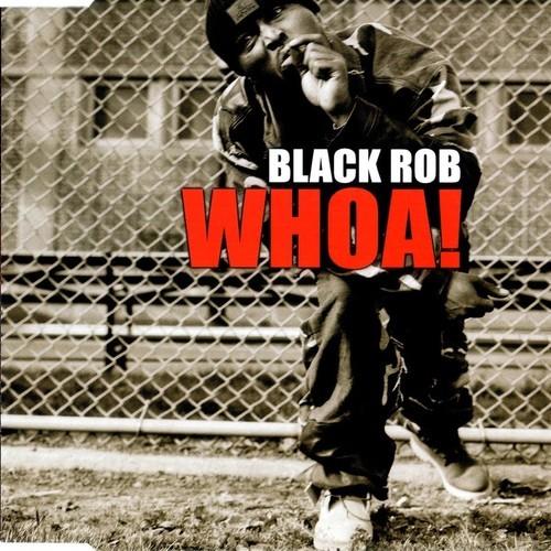 black-rob-whoa