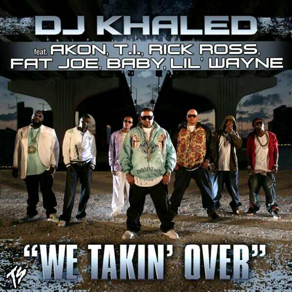 DJ Khaled - We Takin Over
