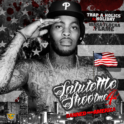 Waka_Flocka_Salute_Me_Or_Shoot_Me_4_Banned_From_Artwork