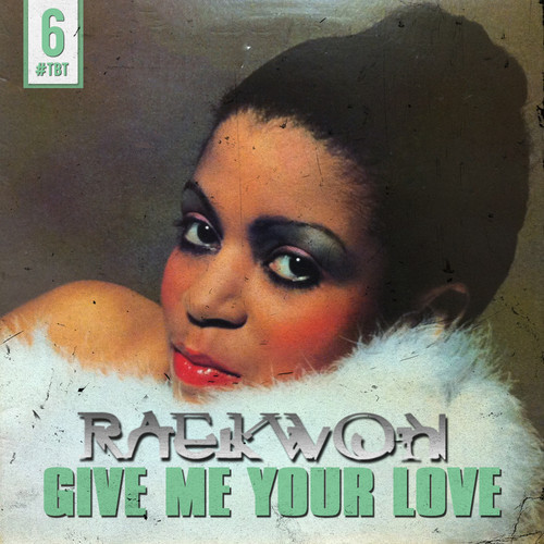 raekwon-give-me-your-love-remix