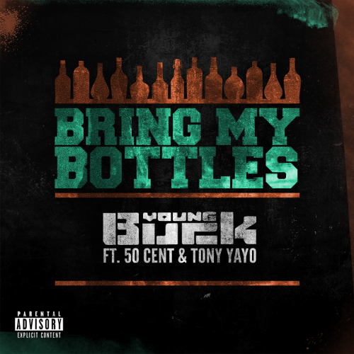 young-buck-50-cent-tony-yayo-bring-my-bottles