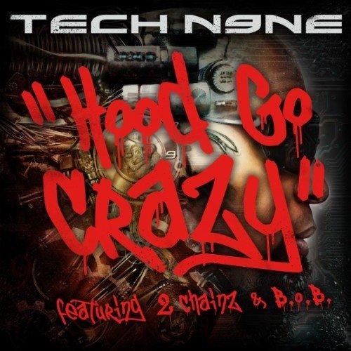 500x500xTech-N9ne-Feat.-B.o.B-2-Chainz-Hood-Go-Crazy