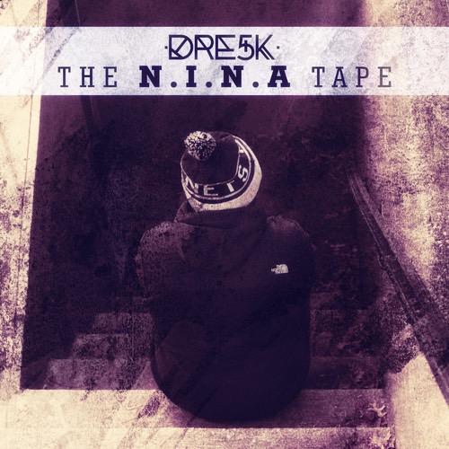 Dre5k_The_Nina_Tape-front-large