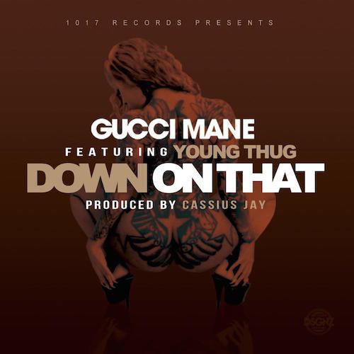 gucci-mane-down-that