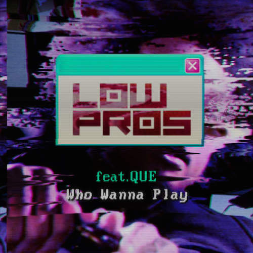 low-pros-who-wanna-play
