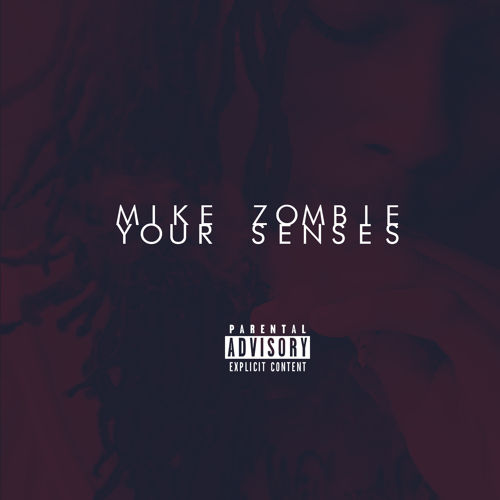 Mike-Zombie-Your-Senses