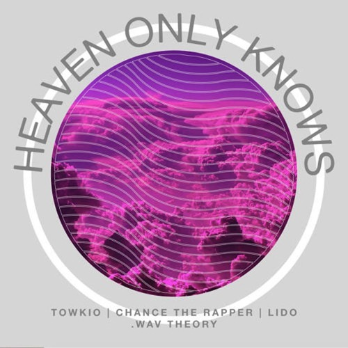 towkio-heaven-only-knows-feat-chance-the-rapper-lido-eryn-allen-kane