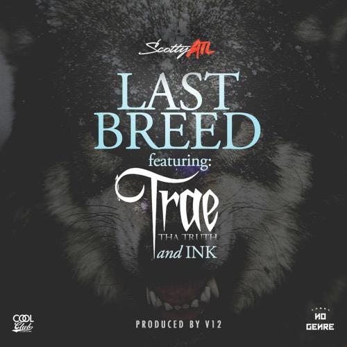 Scotty-ATL-Last-Breed-ft-Trae-Tha-Truth-Ink-Artwork
