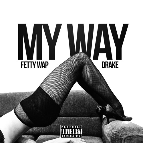 fetty-wap-my-way-remix-drake