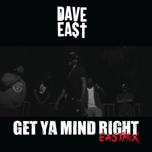 dave-east-get-ya-mind-right