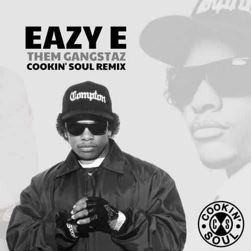 eazy-e-them-gangstaz-cookin-soul