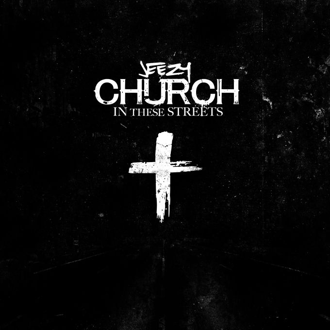 jeezy-church-in-these-streets