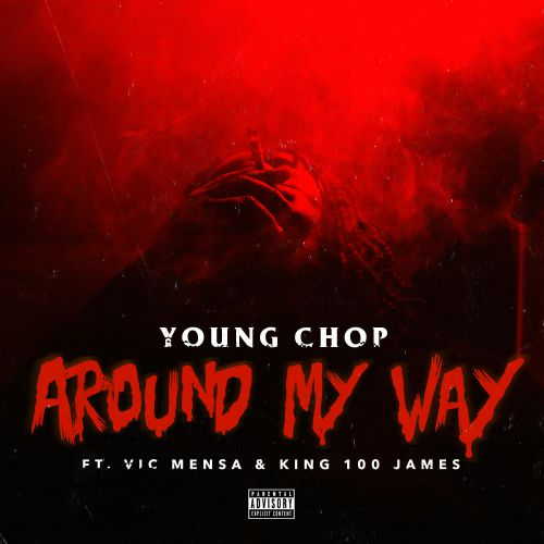 young-chop-Around-My-Way