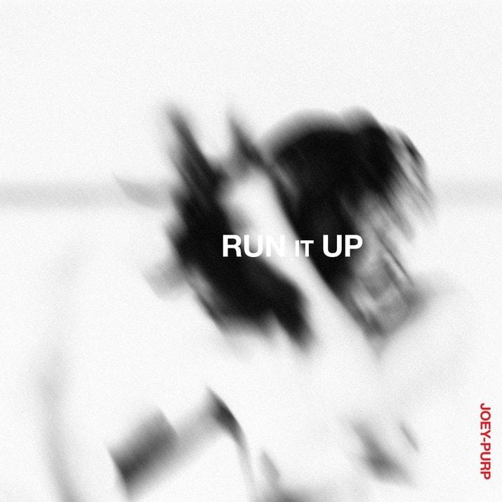 joey-purp-run-it-up-min