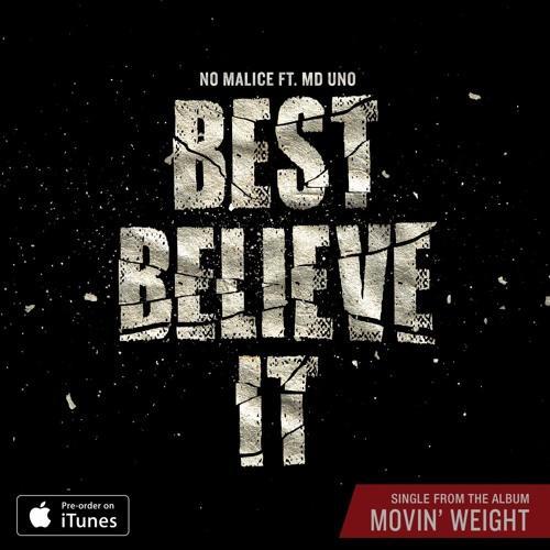 no-malice-feat-md-uno-best-believe-it