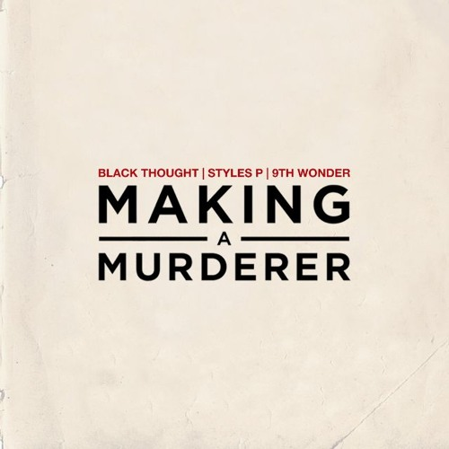 black-thought-making-a-murderer-styles-p-9th-wonder
