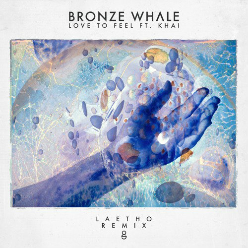bronze-whale-love-to-feel-ft-khai-laetho-remix