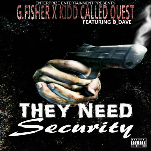 gfisher-x-kidd-called-quest-ft-d_dave-they-need-security