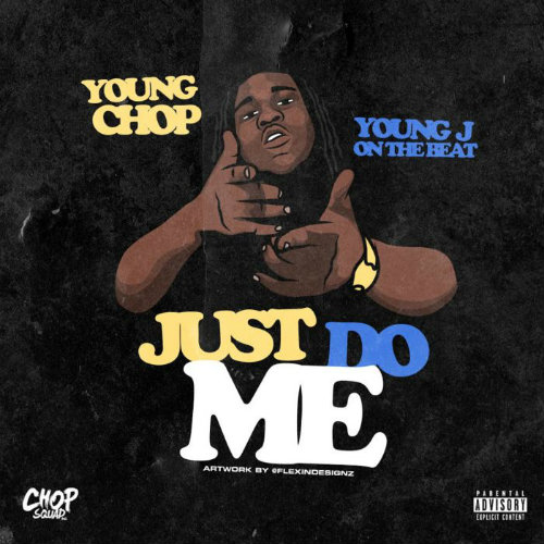 young-chop-just-do-me