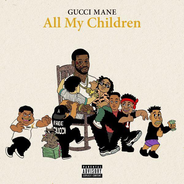 gucci-mane-all-my-children