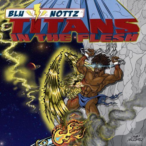 blu-nottz-titans-in-the-flesh