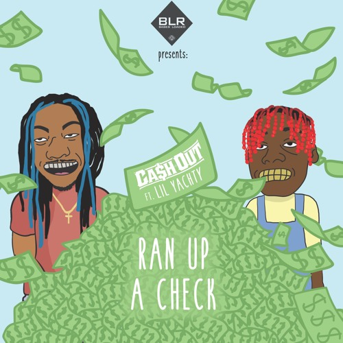 cash-out-ran-up-a-check-lil-yachty
