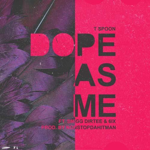 tspoon-smigg-dirtee-6ix-dope-as-me