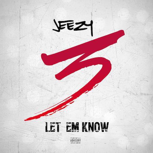 jeezy-let-em-know
